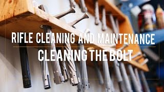 Rifle Cleaning and Maintenance | Cleaning the Bolt