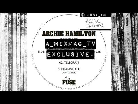 TECH-HOUSE: Archie Hamilton - Driven to Distraction [FUSE]