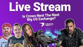 Live with Bitboy, Wendy-O & Crypto Stache as we Discuss CrowsNestEx and.... 💪
