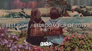 Best Indie / Bedroom Pop of 2019 | Part 1