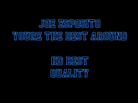 HDSongs| Joe Esposito -  You're the best around - HD|HQ