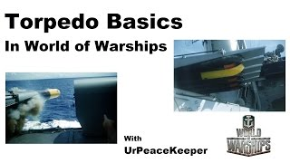 "Torpedo Basics In World Of Warships - The Infamous ""How to Torpedo"" Video!"