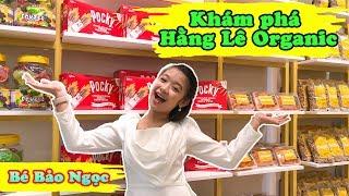 Bé Bảo Ngọc háo hức khám phá thiên đường bánh kẹo Hang Le Organic