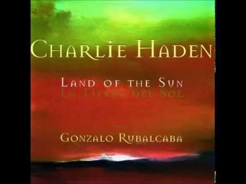 Cuando Te Podre Olvidar (When Will I Forget You) - Charlie Haden & Gonzalo Rubalcaba