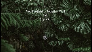 Alec Benjamin - Together Well Fall ( Lyrics )