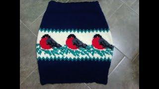 Теплая юбка со снегирями , ч.1. Warm skirt with bullfinches, р.1. Knitting