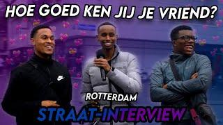 HOE GOED KEN JIJ JE VRIEND? - Rotterdam (Straat-Interview)