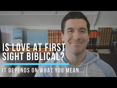 Love At First Sight, Christians, & What Does the Bible Really Say?