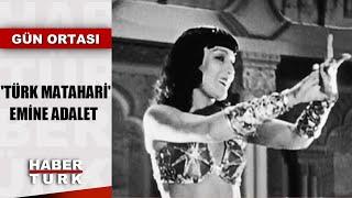 Dansözlük yaparak Almanlardan bilgi alıyordu! Türkiye'nin kadın casusunun hikayesi Habertürk'te