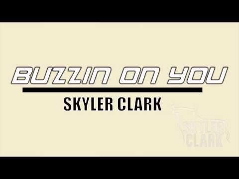 Buzzin On You-Skyler Clark (Official Audio)