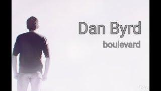 Dan Byrd - Boulevard