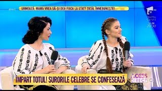 """Împart totul. Surorile Theo Rose și Raluca Burcea se confesează: """"Eram geloasă pe băieți"""