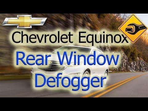 Chevrolet Equinox Rear Window Defogger Youtube