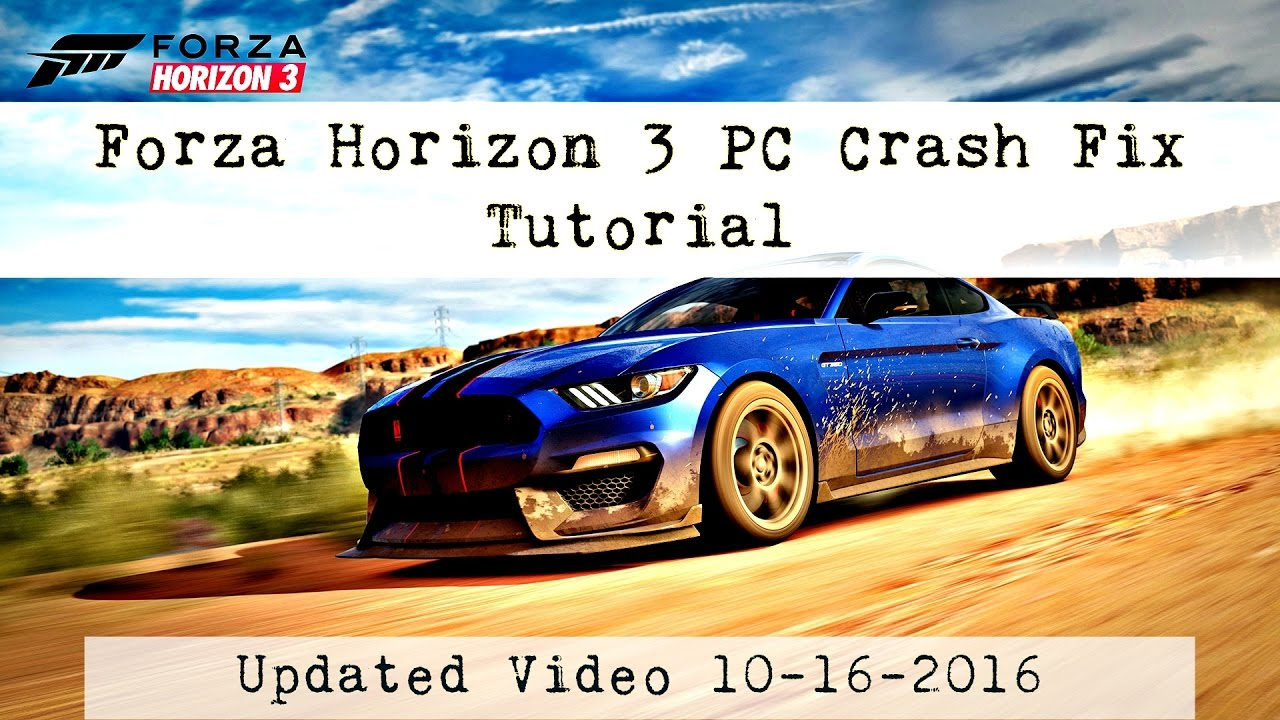 forza horizon 3 pc crash fix updated youtube. Black Bedroom Furniture Sets. Home Design Ideas
