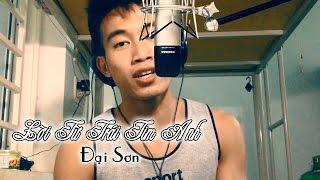 Lời Từ Trái Tim Anh (Cover) - Đại Sơn