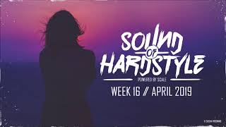SOUND OF HARDSTYLE | WEEK 16 // APRIL 2019