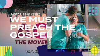 We Must Preach The Gospel - Acts 2:14-41 - Pastor Brad Kirby