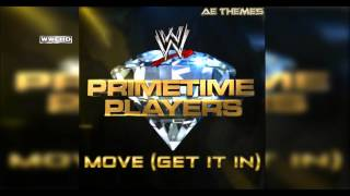 "WWE: ""Move [Get It In]"" (The Prime Time Players) Theme Song + AE (Arena Effect)"