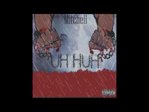 Mitchell - Uh Huh (Audio) [Prod. by Taz Taylor]