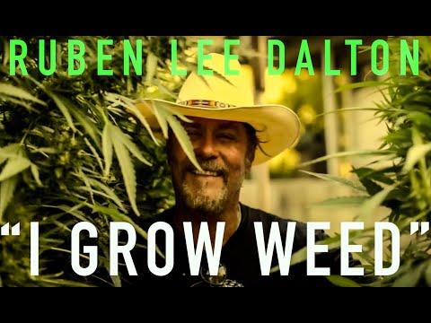 """I Grow Weed""  The Ruben Lee Dalton Band © 2016"