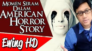 Download Video 5 Momen Mengerikan Dari American Horror Story | #MalamJumat - Eps. 13 MP3 3GP MP4