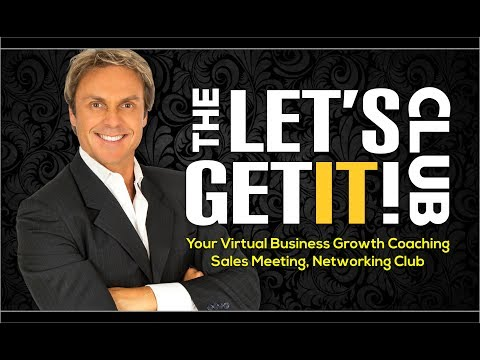 Welcome to The Get It Club Your Virtual Business Networking Sales Growth Meeting