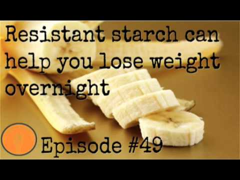 Resistant starch can help you lose weight overnight