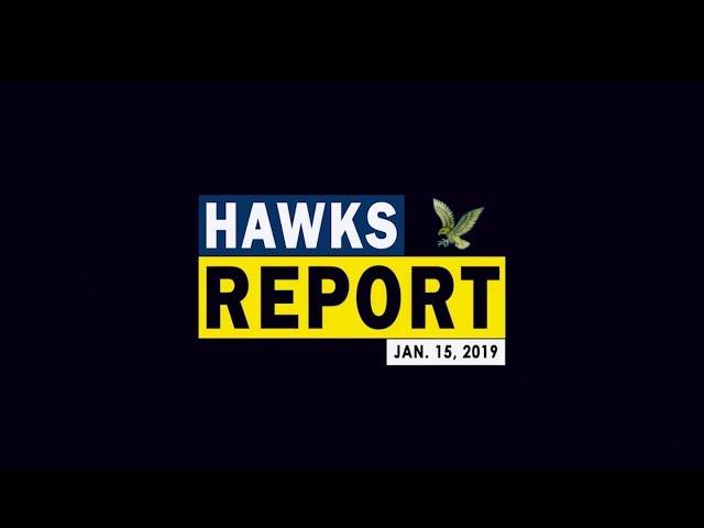 Hawks Report Jan 15th, 2019