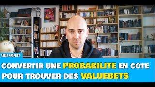 Comment convertir une probabilité en cote pour trouver des valuebets ?