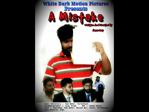 A Mistake - Hindi Short Film by WDM White Dark Motion Pictures Written and Directed by Amandeep