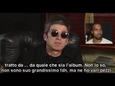 (sottot. ITA) Noel Gallagher On Kanye West Influence And Collaboration