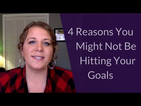 4 Reasons You Might Not Be Hitting Your Goals