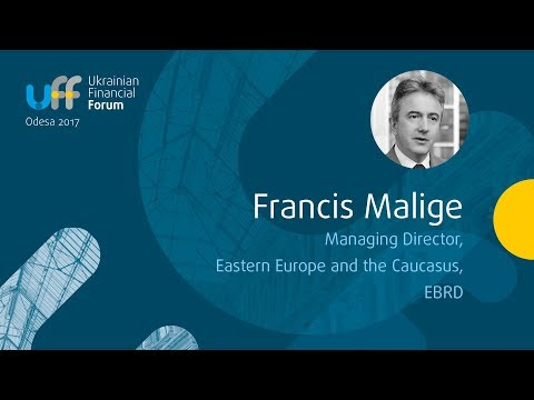 Ukrainian Financial Forum - Francis Malige, managing director, Eastern Europe and the Caucasus, EBRD