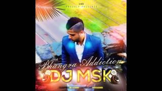 Bhangra Mixtape 1- Dj MSK - Bhangra Addiction