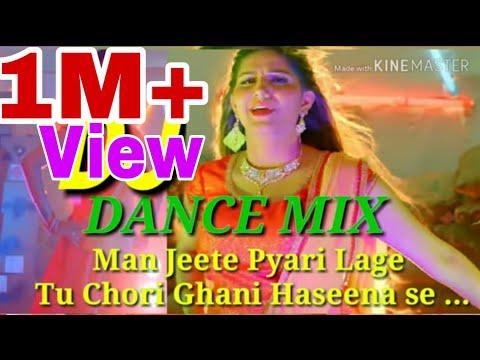 DJ MIX_2019_Man Jeete Pyari Lage Tu Chori Ghani Haseena Se .SAMPNA CHOUDHARY  ..