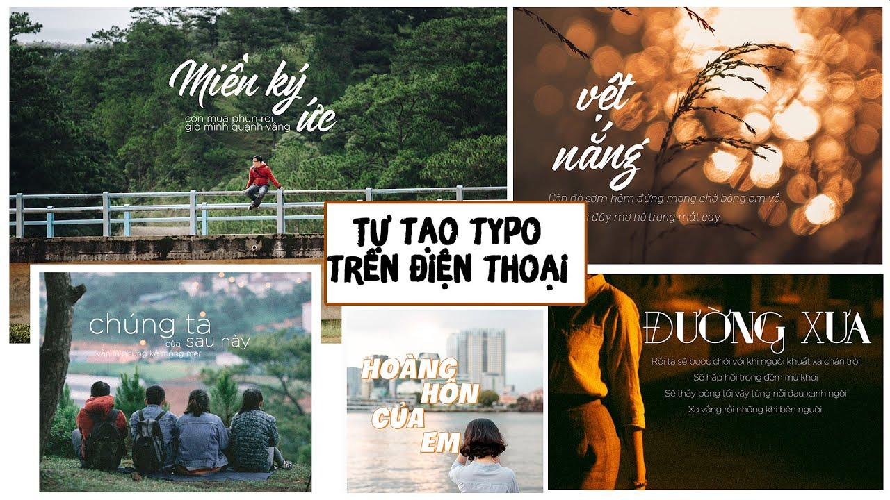 Tạo Typo, Chèn chữ lên ảnh với font Tiếng Việt trên điện thoại cùng app Phonto