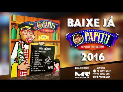 PAPITU - O PAI DA FULERAGEM 2016 #OFICIAL ( CD Completo )