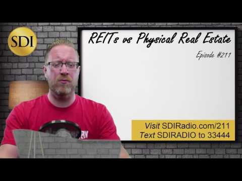 REITs vs Physical Real Estate - Which Is Better For You?  |  SDIRadio.com Episode 211