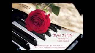 """Video """"Rose Petals"""" (Wedding Processional) – Piano Solo – Wedding Ceremony Music from """"White Lace"""" download MP3, 3GP, MP4, WEBM, AVI, FLV Agustus 2018"""