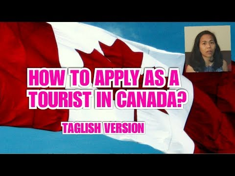 HOW TO APPLY FOR A TOURIST VISA TO CANADA? (TAGALOG)