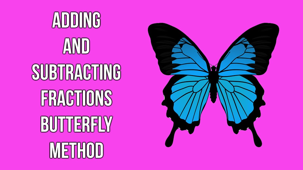 Butterfly Method To Add Or Subtract Fractions (fractions #9))