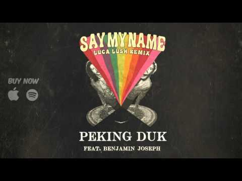 Peking Duk - Say My Name feat. Benjamin Joseph (Luca Lush's Sexy Sax Man Remix)