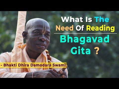 What Is The Need Of Reading Bhagavad Gita | By HH Bhakti Dhira Damodara Swami