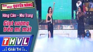 THVL | Ban nhạc quyền năng - Tập 13: Giọt sương trên mí mắt - Hồng Gấm, Như Trang
