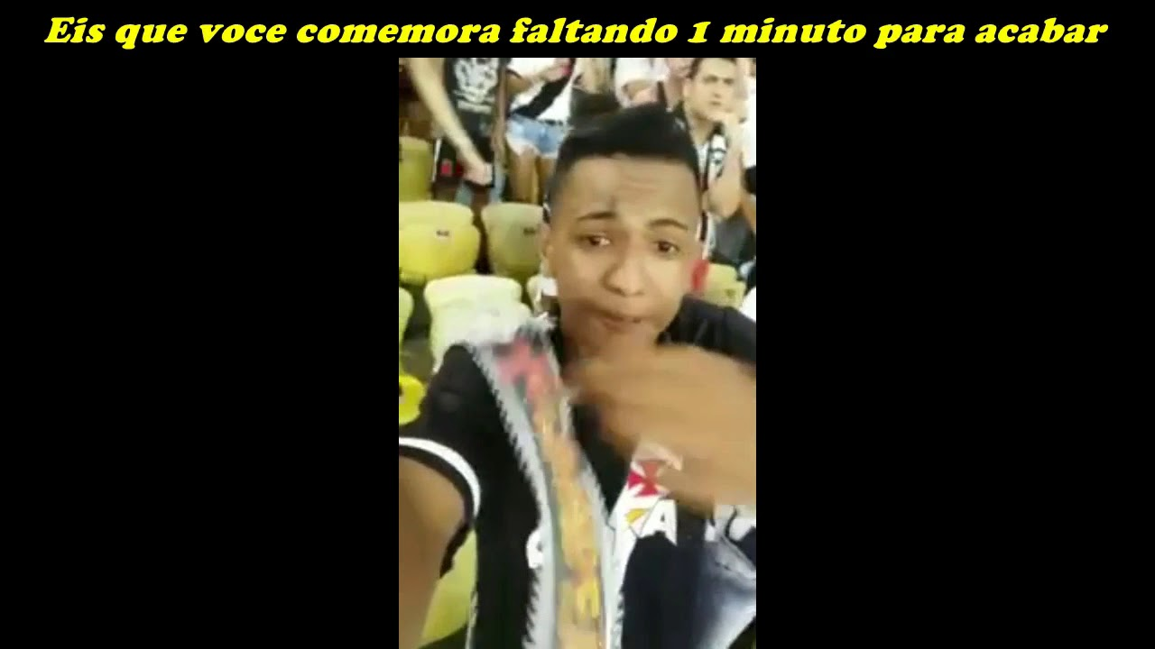 Meme Torcedor Do Vasco Youtube