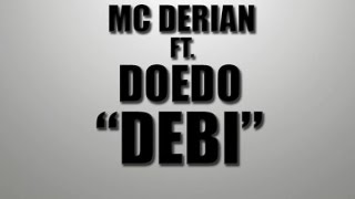 Doedo - Debi (Ft. MC Derian)