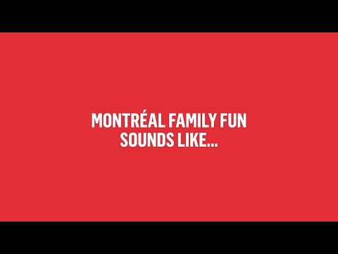 Family Fun in Montréal