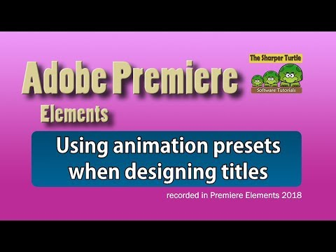Premiere Elements - A Guide To Using Preset Animations With Titles