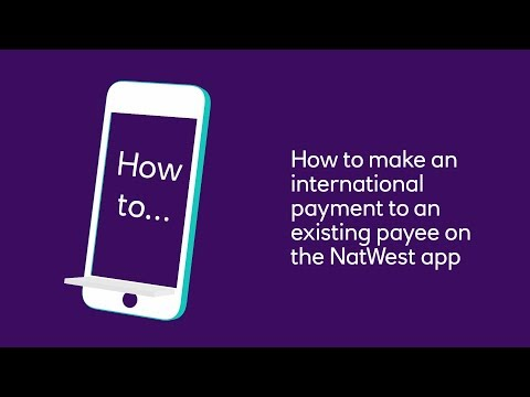 How To Make An International Payment On The NatWest App | NatWest.