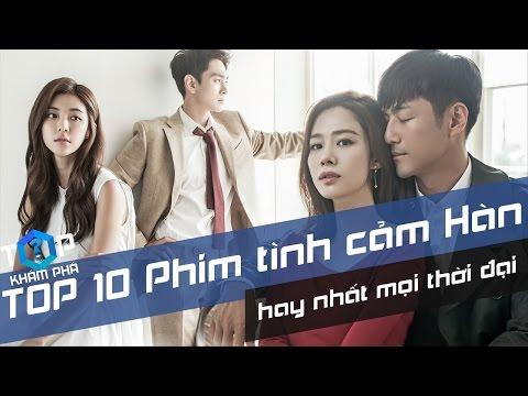 TOP 10 Bộ Phim Tình Cảm Hàn Quốc Hay Nhất Mọi Thời Đại [TỐP 1 Khám Phá]